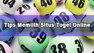 Tips Memilih Situs Togel Online Sebelum Melakukan Deposit