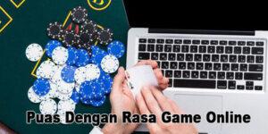 Puas Dengan Rasa Game Judi Permainan Online