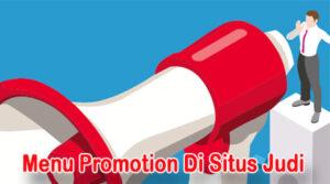 Menu Promotion Yang Ada Di Situs Judi Online