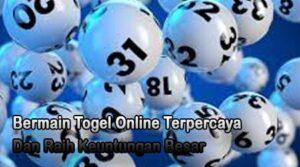 Bermain Togel Online Terpercaya Dan Raih Keuntungan Besar